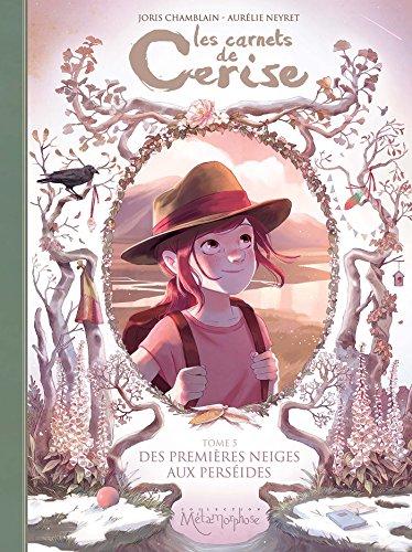 Les carnets de Cerise, Tome 5 : Des premières neiges aux perséides