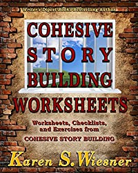 Cohesive Story Building Worksheets: Worksheets, Checklists, and Exercises from Cohesive Story Building