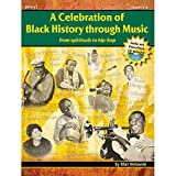 A Celebration of Black History Through Music: From Spirituals to Hip-Hop [With CD (Audio)]