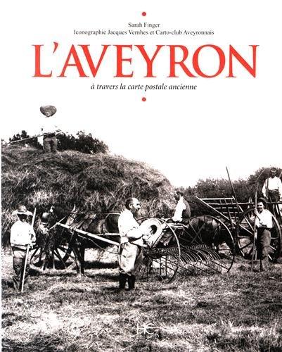 L'Aveyron : A travers la carte postale ancienne par Sarah Finger