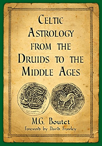 Celtic Astrology from the Druids to the Middle Ages eBook: M.G. Boutet