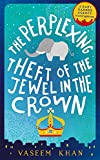 The Perplexing Theft of the Jewel in the Crown: Baby Ganesh Agency Book 2