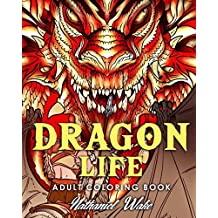 Adult Coloring Book: Dragon Life: Dragons and Dragon Masters in Fantasy Realms 35+ Original Illustrations