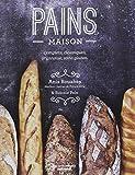 Pains maison - Complets, classiques, originaux, sans gluten