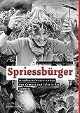 Spriessbürger: Handbuch für den Anbau von Gemüse und Salat in der Schweiz