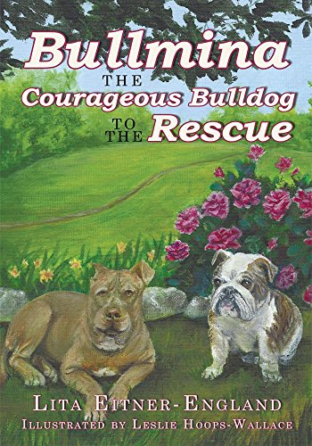 Bullmina the Courageous Bulldog to the Rescue (English Edition)