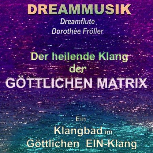 Preisvergleich Produktbild Der heilende Klang der Göttlichen Matrix