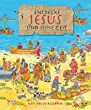 Entdecke Jesus und seine Zeit - Lois Rock