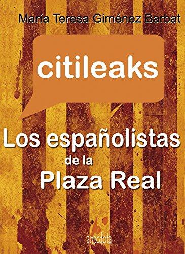 Citileaks: Los españolistas de la Plaza Real