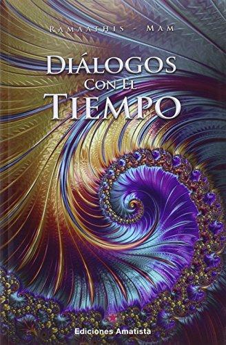 Diálogos Con El Tiempo por RAMAATHIS-MAM