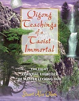 Qigong Teachings of a Taoist Immortal: The Eight Essential Exercises of Master Li Ching-yun par [Olson, Stuart Alve]