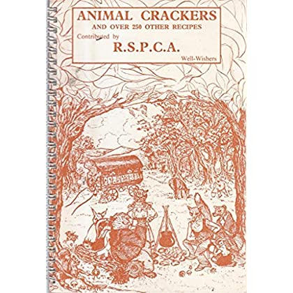 ANIMAL CRACKERS and Over 250 Other Recipes