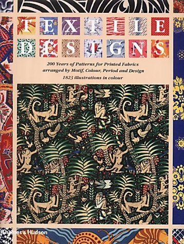 Textile Designs: 200 Years of Patterns for Printed Fabrics arranged by Motif, Colour, Period and Design by Susan Meller, Joost Elffers Published by Thames and Hudson Ltd (2002)