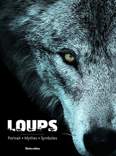 Loups : Portraits, mythes, symboles par Emmanuelle Grundmann