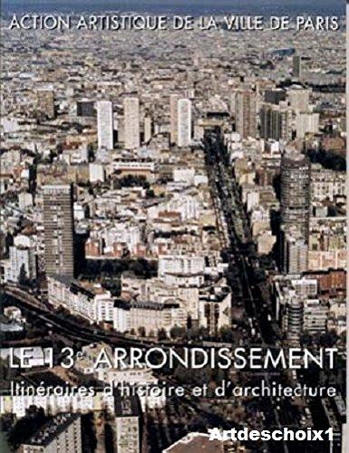 Le 13ème arrondissement. : Itinéraires d'histoire et d'architecture par Simon Texier