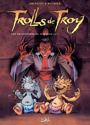 Trolls de Troy T09 : Les prisonniers du Darshan par Christophe Arleston