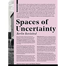 Spaces of Uncertainty - Berlin revisited