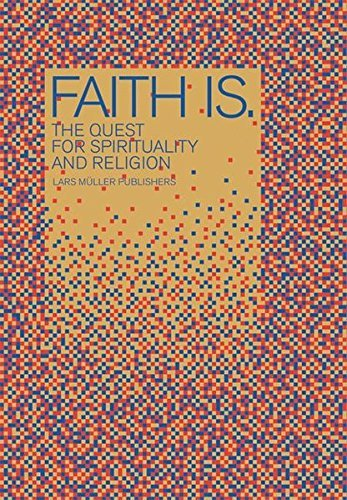 Faith is. The Quest for Spirituality and Religion: Looking for Faith and Religion by Lukas Niederberger (2008-10-06)