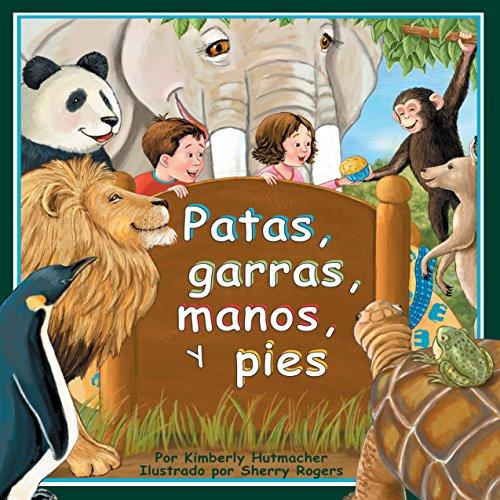 Patas, garras, manos, y pies [Paws, Claws, Hands, and Feet]  Audiolibri