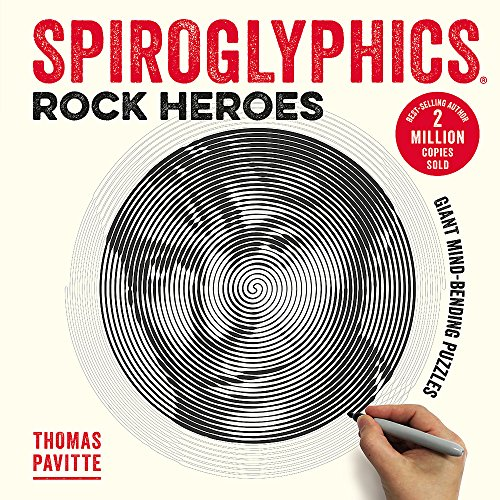 Spiroglyphics: Rock Heroes: Colour and reveal your musical heroes in these 20 mind-bending puzzles