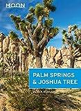 Moon Joshua Tree & Palm Springs (Travel Guide)