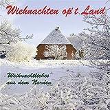 Wiehnachten op`t Land: Weihnachtliches aus dem Norden