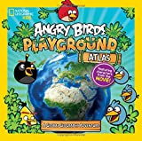 Angry Birds Playground: Atlas: A Global Geography Adventure (Angry Birds Playground )