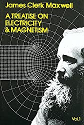 [A Treatise on Electricity and Magnetism: Volume 1] (By: James Clerk Maxwell) [published: May, 1998]