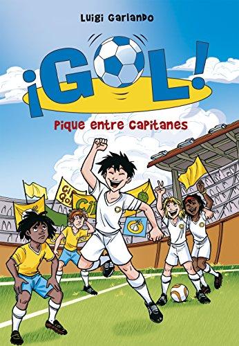 Pique entre capitanes (Serie ¡Gol! 34) por Luigi Garlando