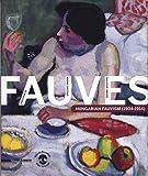 Dialogue de Fauves : Hungarian Fauvism (1904-1914)..