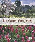 Ein Garten fürs Leben - Manfred Lucenz, Klaus Bender