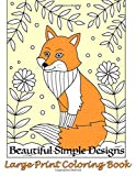 Best Creativity for Kids Teen Books For Girls - Beautiful Simple Designs: Large Print Coloring Book: Volume Review