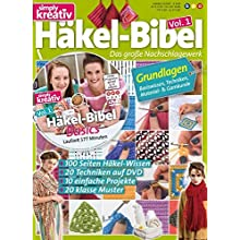 Simply kreativ - Häkel-Bibel Volume 1 (inkl. DVD): Das große Nachschlagewerk für Einsteiger: Grundlagen des Häkelns (Broschüre)