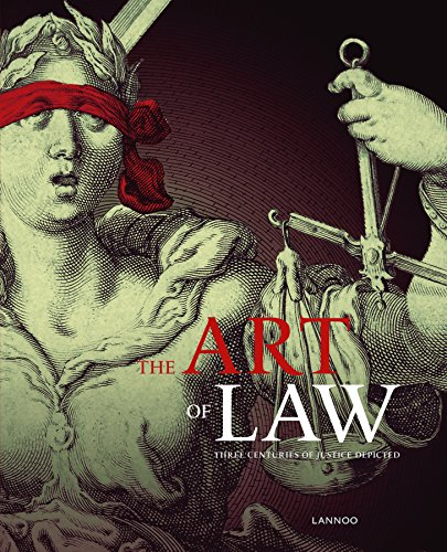 The Art of Law: Three Centuries of Justice Depicted par Vanessa Paumen