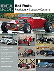 Hot Rods: Roadsters, Coupes, Customs (Idea Books)