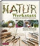 Naturwerkstatt: Gestalten mit natürlichen Materialien