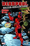 Deadpool Killer-Kollektion: Bd. 10: Krawall im All