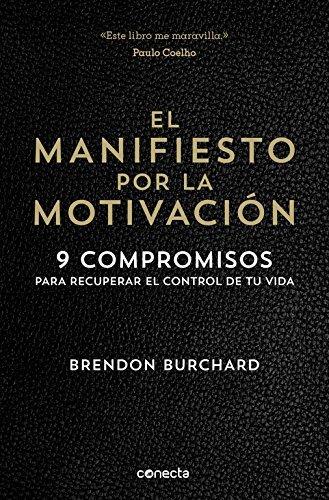El manifiesto por la motivaci??n / The Motivation Manifesto (Spanish Edition) by Brendon Burchard (2016-01-26)
