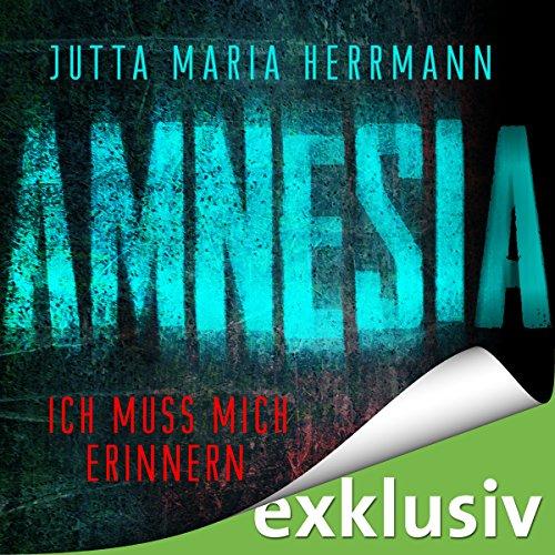 Buchseite und Rezensionen zu 'Amnesia: Ich muss mich erinnern' von Jutta Maria Herrmann