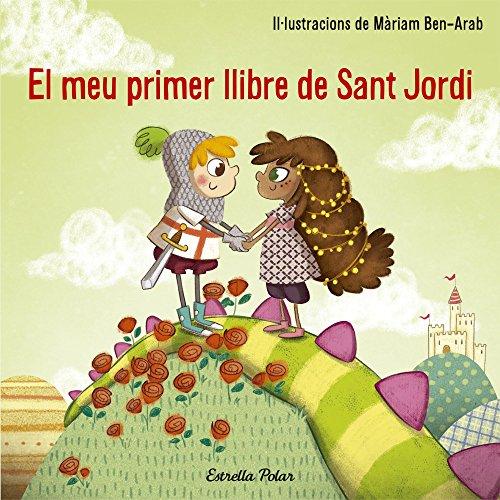 El meu primer llibre de Sant Jordi (Llibres de Sant Jordi) por Màriam Ben-Arab Canela