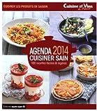 Agenda 2014 cuisiner sain - 100 recettes faciles & légères
