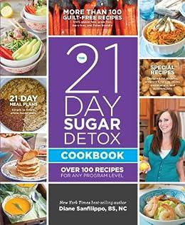The 21-Day Sugar Detox Cookbook: Over 100 Recipes for Any Program Level (English Edition) par [Sanfilippo, Diane]