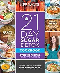 The 21-Day Sugar Detox Cookbook: Over 100 Recipes for Any Program Level (English Edition)