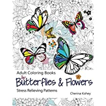 Adult Coloring Book: Butterflies and Flowers : Stress Relieving Patterns: Volume 7