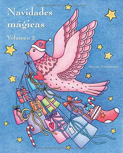 Navidades mágicas - Volumen 2: Libro navideño de colorear para la relajación y la meditación. por Alexandra Dannenmann