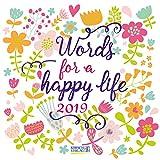 Words for a happy life 2019: Typo-Art Broschürenkalender mit Ferienterminen. Wandkalender mit schönen englischen Sprüchen.