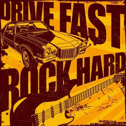 Drive Fast, Rock Hard