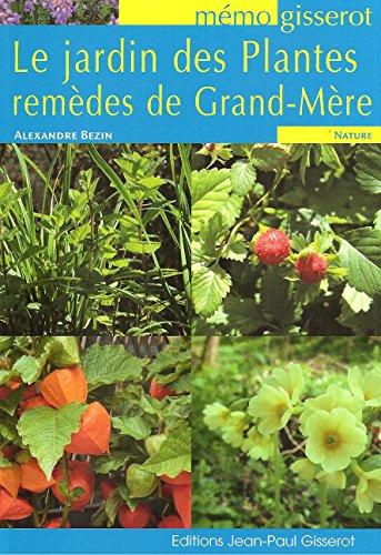 Jardin des Plantes remèdes de Grand-Mère (le) - MEMO par BEZIN Alexandre