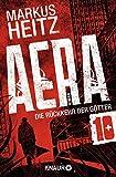 AERA 10 - Die Rückkehr der Götter: Gnosis von Markus Heitz
