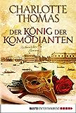 Der König der Komödianten: Historischer Roman (Historische Liebesromane. Bastei Lübbe Taschenbücher)